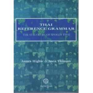 Thai Reference Grammar: The Structure of Spoken Thai