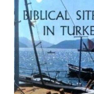 Biblical Sites in Turkey (The redhouse series)