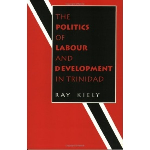 The Politics of Labour and Development in Trinidad