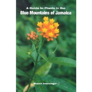 A Guide to the Plants in the Blue Mountains of Jamaica