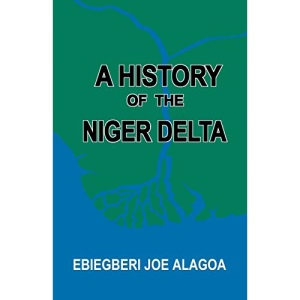 A History of the Niger Delta. an Historical Interpretation of Ijo Oral Tradition (Sparrow Readers 4)