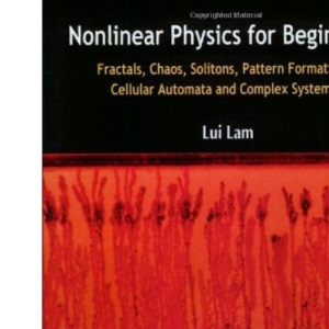 Nonlinear Physics for Beginners: Fractals, Chaos, Pattern Formation, Solitons, Cellular Automata and Complex Systems