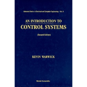 An Introduction to Control Systems (Advanced Series in Electrical & Computer Engineering)
