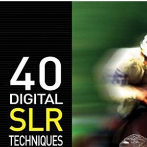 40 Digital SLR Techniques (Go Digital)