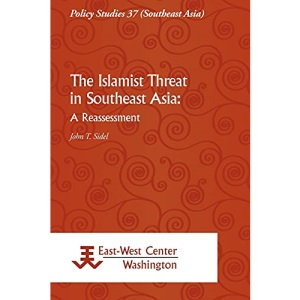 The Islamist Threat in Southeast Asia: A Reassessment (Policy Studies)