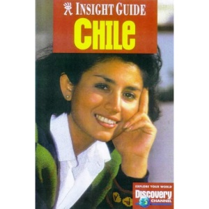 Chile Insight Guide (Insight Guides)