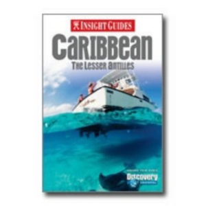 Caribbean: the Lesser Antilles Insight Guide (Insight Guides)