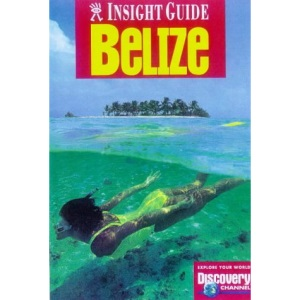 Belize Insight Guide (Insight Guides)