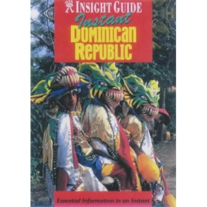 Dominican Republic Insight Instant (Insight Guide Instant S.)