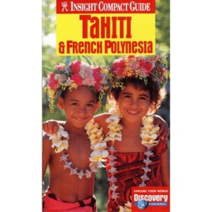 Tahiti and French Polynesia Insight Compact Guide (Insight Compact Guides)