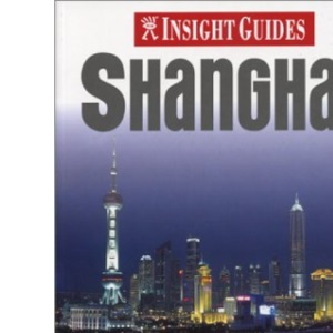 Shanghai Insight Guide (Insight Guide Shanghai)