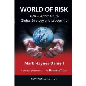 World Of Risk: A New Approach To Global Strategy And Leadership: A New Model of Global Strategy and Leadership