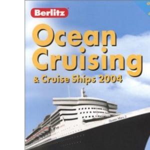 Berlitz Ocean Cruising and Cruise Ships 2004 (Berlitz Complete Guide to Cruising & Cruise Ships)