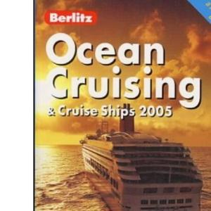 Berlitz Ocean Cruising and Cruise Ships 2005