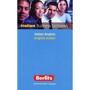 Berlitz Italian-English, English-Italian Business Dictionary (Berlitz Bilingual Dictionaries) (Berlitz Dictionaries)