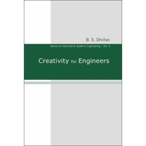 Creativity for Engineers (Series on Industrial & Systems Engineering)