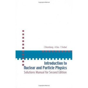 Introduction to Nuclear and Particle Physics: Solution Manual for 2nd Edition