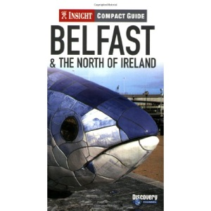 Belfast and the North of Ireland Insight Compact Guide (Insight Compact Guides)