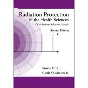 RADIATION PROTECTION IN THE HEALTH SCIENCES (WITH PROBLEM SOLUTIONS MANUAL) (2ND EDITION)