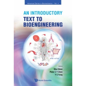 INTRODUCTORY TEXT TO BIOENGINEERING, AN (Advanced Series in Biomechanics)
