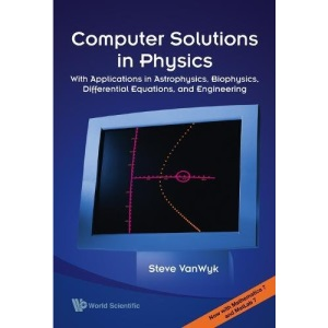 Computer Solutions In Physics: With Applications In Astrophysics, Biophysics, Differential Equations, And Engineering (With Cd-Rom)