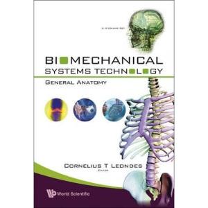 BIOMECHANICAL SYSTEMS TECHNOLOGY: GENERAL ANATOMY (A 4-VOLUME SET) (VOL. 4): General Anatomy v. 4