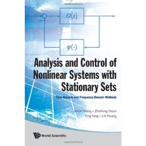 Analysis And Control Of Nonlinear Systems With Stationary Sets: Time-Domain And Frequency-Domain Methods