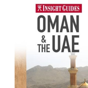 Oman and the UAE Insight Guide (Insight Guides)