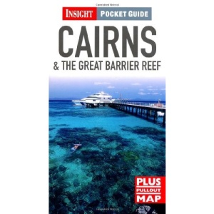 Cairns and the Great Barrier Reef Insight Pocket Guide (Insight Pocket Guides)