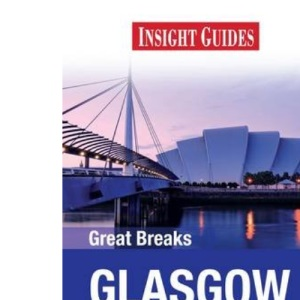 Glasgow Insight Great Breaks