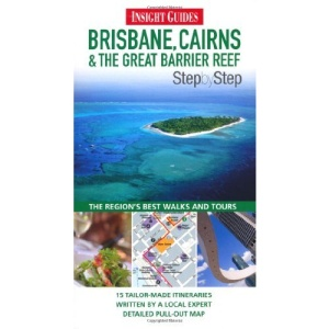 Brisbane, Cairns and Great Barrier Reef Insight Step by Step Guide (Insight Step by Step Guides)