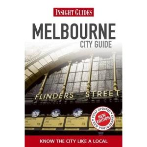 Melbourne Insight City Guide (Insight City Guides Melbourne) (Insight Guide Melbourne)