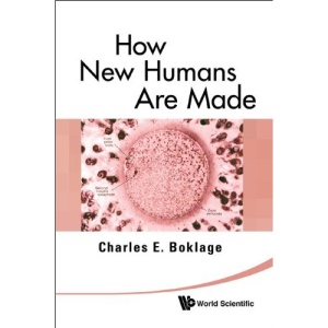 How New Humans Are Made: Cells And Embryos, Twins And Chimeras, Left And Right, Mind/Self/Soul, Sex, And Schizophrenia: Embryos and Twins and Chimeras; Symmetry, Sex, Self, Soul and Schizophrenia