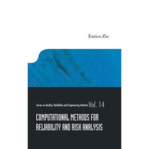 COMPUTATIONAL METHODS FOR RELIABILITY AND RISK ANALYSIS (Series on Quality, Reliability and Engineering Statistics)
