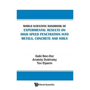 World Scientific Handbook of Experimental Results on High Speed Penetration into Metals, Concrete and Soils