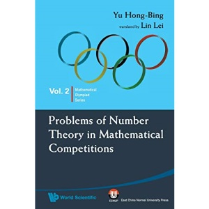 Problems Of Number Theory In Mathematical Competitions (Mathematical Olympiad Series)