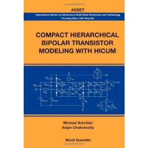 Compact Hierarchical Bipolar Transistor Modeling with Hicum (International Series on Advances in Solid State Electronics & Technology)
