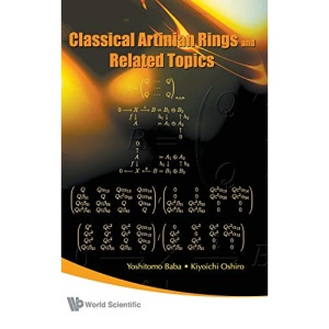 Classical Artinian Rings And Related Topics
