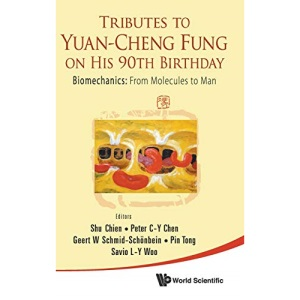 TRIBUTES TO YUAN-CHENG FUNG ON HIS 90TH BIRTHDAY - BIOMECHANICS: FROM MOLECULES TO MAN