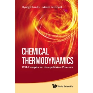Chemical Thermodynamics: With Examples for Nonequilibrium Processes