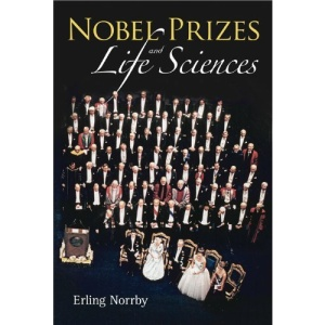 The Nobel Prizes: A Unique Arbiter of the Advance of Life Sciences