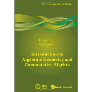 Introduction To Algebraic Geometry And Commutative Algebra (IISC Lecture Notes)