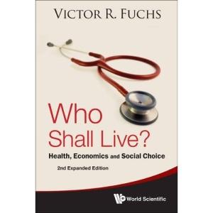 Who Shall Live?: Health, Economics, and Social Choice