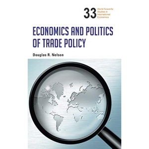 Economics And Politics Of Trade Policy: 33 (World Scientific Studies in International Economics)