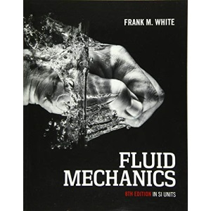 Fluid Mechanics, 8th Edition in SI Units (Asia PROFESSIONAL Engineering Mechanical Engineering)