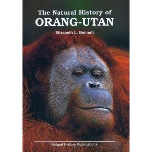 The Natural History of Orang-utan