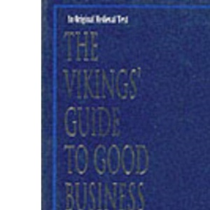 The Vikings' Guide to Good Business: Excerpts from the King's Mirror -  On How to Do Business Overseas and Succeed (Viking Series - Literary Pearls from the Viking Age)