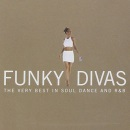 Funky Divas : The Very Best In Soul, Dance and R&B