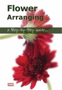 Flower Arranging - A Step-by-Step Guide DVD