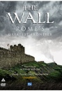 The Wall - Rome's Greatest Frontier ITV Series - Complete [2008] [DVD]